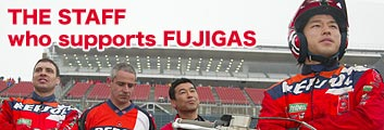 THE STAFF who supports FUJIGAS